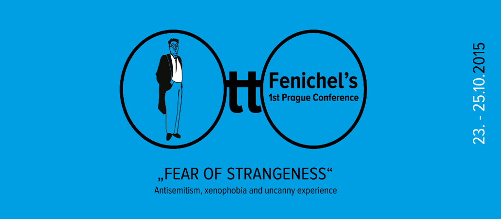 Fenichel's 1st Prague Conference. 'Fear of Strangeness' -- Antisemitism, xenophobia, and uncanny experience